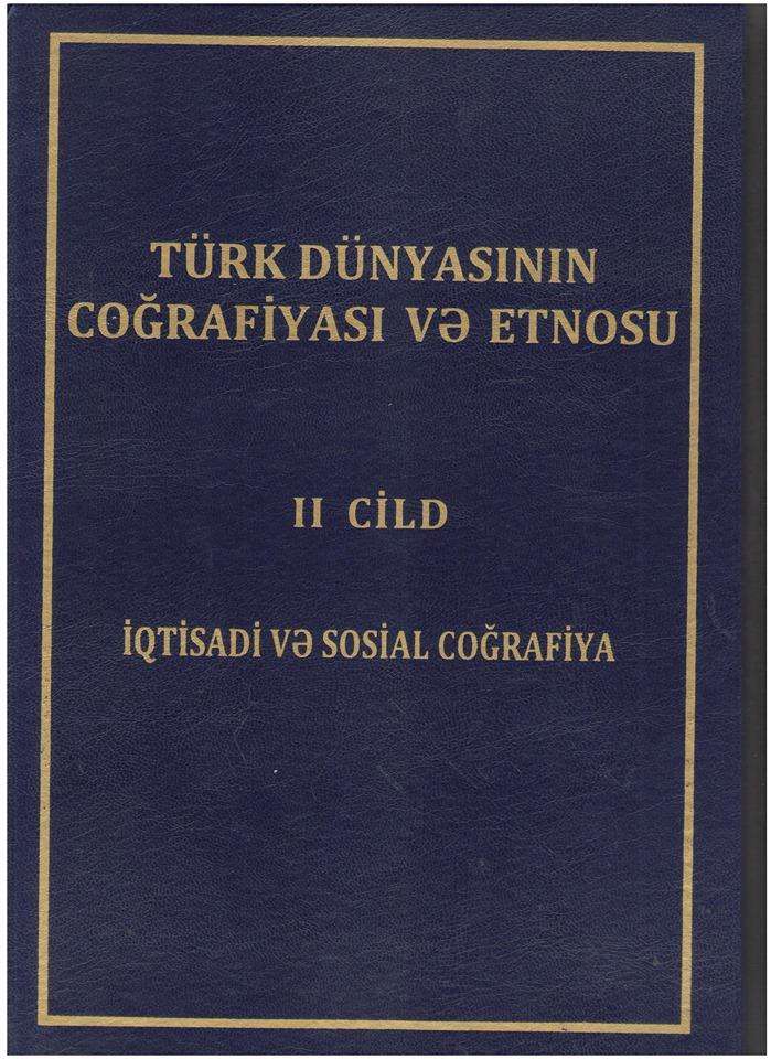 Türk dünyası coğrafiyasının ikinci cildi çapdan çıxıb
